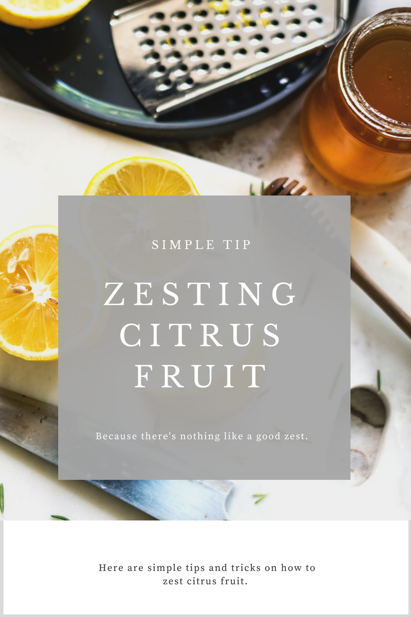 Tips on How to Zest Citrus Fruit