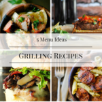 5 Simple Grilling Recipes