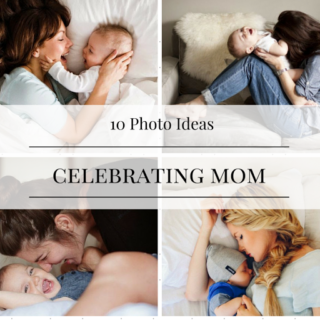 10 Photo Ideas Celebrating Mom