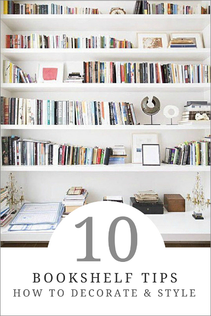 bookshelf tips - How To Decorate Bookshelves