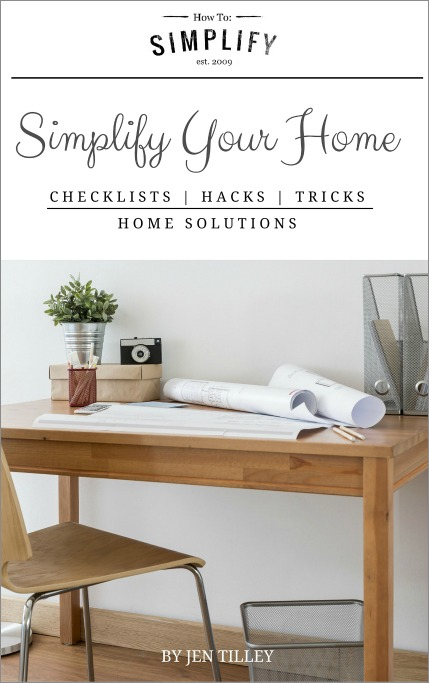Simplify Your Home - Handbook by How To: Simplify - Checklists, hacks, tips, and solutions to simplify your home.